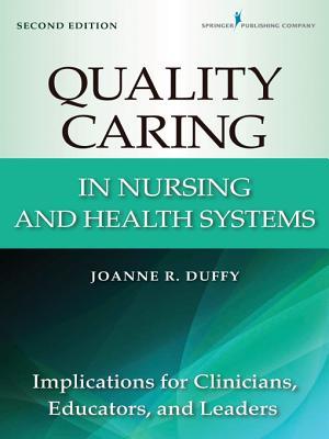 Quality Caring in Nursing and Health Systems By Duffy, Joanne R.